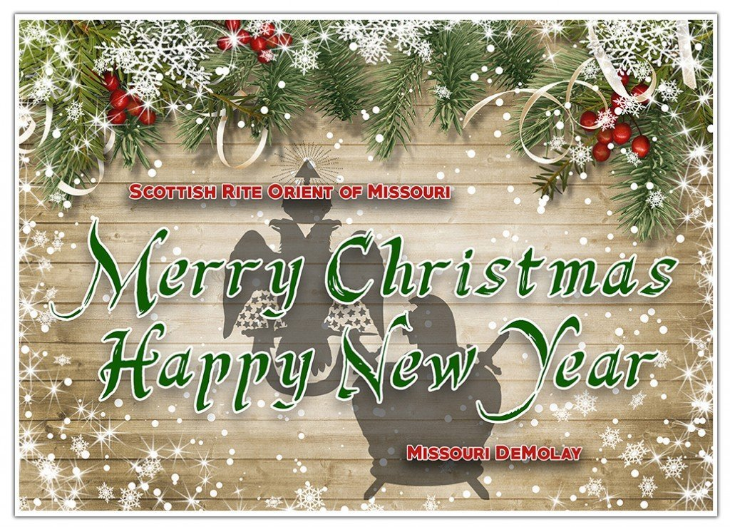 Merry Christmas and Happy New Year from Ill. Robert Cockerham, the Scottish Rite Orient of Missouri, and Missouri DeMolay